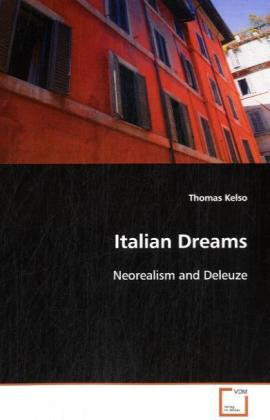 Italian Dreams - Neorealism and Deleuze - Kelso, Thomas