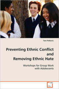 Preventing Ethnic Conflict And Removing Ethnic Hate - Toni Petkovic