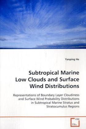 Subtropical Marine Low Clouds and Surface Wind Distributions - Representations of Boundary Layer Cloudiness and Surface Wind  Probability Distributions in Subtropical Marine Stratus and  Stratocumulus Regions - He, Yanping