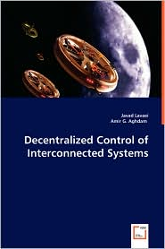 Decentralized Control of Interconnected Systems - Javad Lavaei, Amir G. Aghdam