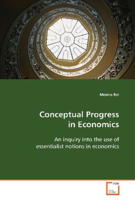 Conceptual Progress in Economics - An inquiry into the use of essentialist notions in  economics