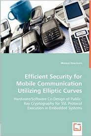 Efficient Security For Mobile Communication Utilizing Elliptic Curves - Manuel Koschuch