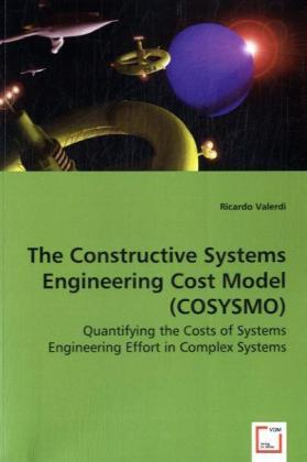 The Constructive Systems Engineering Cost Model (COSYSMO) - Quantifying the Costs of Systems Engineering Effort in Complex Systems - Valerdi, Ricardo