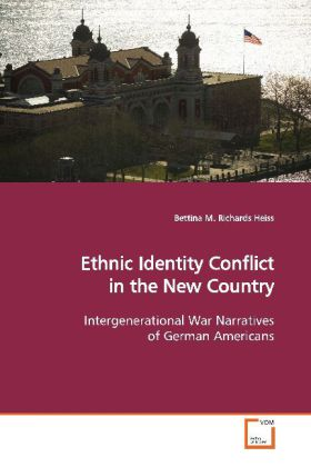 Ethnic Identity Conflict in the New Country - Intergenerational War Narratives of German Americans