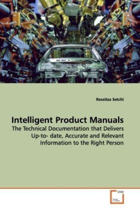 Intelligent Product Manuals - The Technical Documentation that Delivers Up-to- date, Accurate and Relevant Information to the Right  Person - Setchi, Rossitza