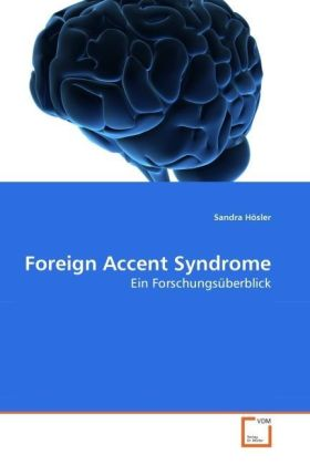 Foreign Accent Syndrome - Ein Forschungsüberblick