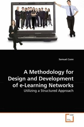 A Methodology for Design and Development of e-Learning Networks - Utilizing a Structured Approach - Conn, Samuel