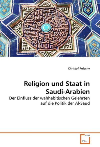 Religion und Staat in Saudi-Arabien - Christof Polesny