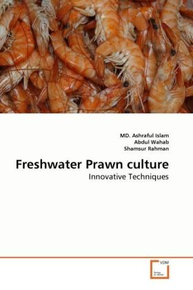 Freshwater Prawn culture - Innovative Techniques - Islam, Ashraful / Wahab, Abdul / Rahman, Shamsur