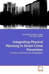 Integrating Physical Planning In Street Crime Prevention - Muhammad R. Hasan