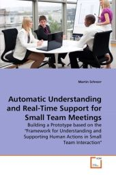 Automatic Understanding and Real-Time Support for Small Team Meetings - Martin Schnorr
