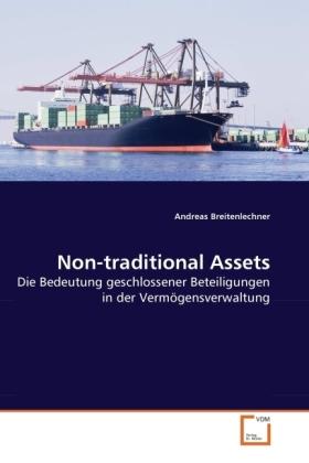 Non-traditional Assets - Die Bedeutung geschlossener Beteiligungen in der Vermögensverwaltung