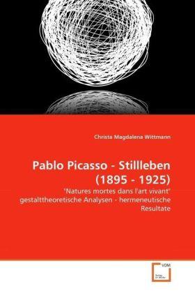 Pablo Picasso - Stillleben (1895 - 1925) -