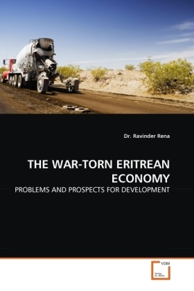 THE WAR-TORN ERITREAN ECONOMY - PROBLEMS AND PROSPECTS FOR DEVELOPMENT - Rena, Ravinder