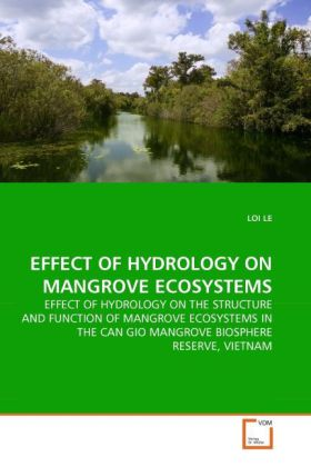 EFFECT OF HYDROLOGY ON MANGROVE ECOSYSTEMS als Buch von LOI LE - LOI LE