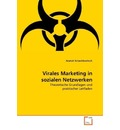 Virales Marketing in sozialen Netzwerken - Anatoli Schachlowitsch