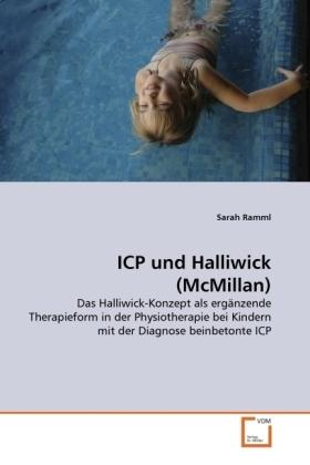 ICP und Halliwick (McMillan) - Das Halliwick-Konzept als ergänzende Therapieform in der Physiotherapie bei Kindern mit der Diagnose beinbetonte ICP