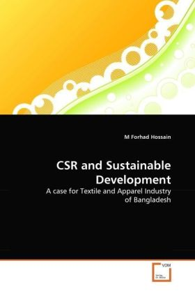 CSR and Sustainable Development - A case for Textile and Apparel Industry of Bangladesh