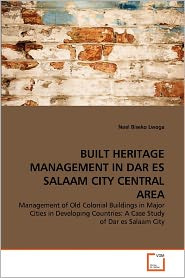 Built Heritage Management In Dar Es Salaam City Central Area - Noel Biseko Lwoga