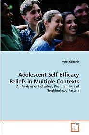 Adolescent Self-Efficacy Beliefs In Multiple Contexts - Metin Zdemir