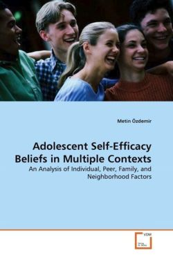 Adolescent Self-Efficacy Beliefs in Multiple Contexts: An Analysis of Individual, Peer, Family, and Neighborhood Factors