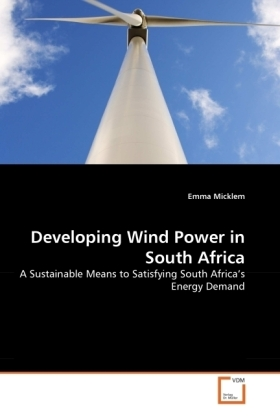 Developing Wind Power in South Africa - A Sustainable Means to Satisfying South Africa's Energy Demand - Micklem, Emma