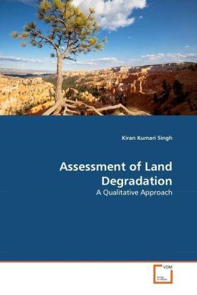 Assessment of Land Degradation - A Qualitative Approach - Singh, Kiran Kumari