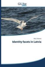 Identity Facets in Latvia - Vidnere Mara