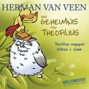 Herman van Veen: Das Geheimnis von Theofilius - Alfred J. Kwak begegnet Theofilius