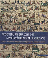 Regensburg zur Zeit des Immerwährenden Reichstags