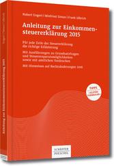 Anleitung zur Einkommensteuererklärung 2015 - Robert Engert, Winfried Simon, Frank Ulbrich