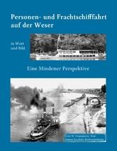 Kleine Geschichte der Personen- und Frachtschifffahrt auf der Ober- und Mittelweser in Wort und Bild - Eine Mindener Perspektive - Fritz W. Franzmeyer, Robert Kauffeld