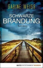 Schwarze Brandung - Sylt-Krimi - Sabine Weiß