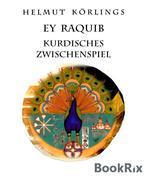 Helmut Körlings: Ey Raquib