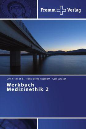 Werkbuch Medizinethik 2 - Fink et al., Ulrich / Hagedorn, Hans-Bernd / Lätzsch, Gabi
