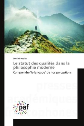 Le statut des qualités dans la philosophie moderne - Comprendre