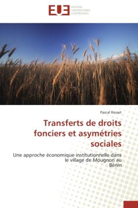 Transferts de droits fonciers et asymétries sociales - Une approche économique institutionnelle dans le village de Mougnon au Bénin