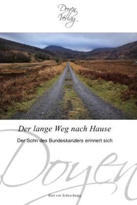 Der lange Weg nach Hause - Der Sohn des Bundeskanzlers erinnert sich - Schuschnigg, Kurt von