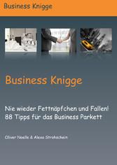 Business Knigge - Nie wieder Fettnäpfchen und Fallen! - Oliver Noelle, Alexa Strohschein