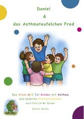Daniel & das Asthmateufelchen Fred - Das Atem-ABC für Kinder mit Asthma und anderen Atemproblemen - Viktor Anton, Patrick Mc Keown