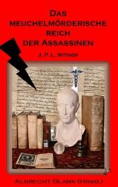 Das meuchelmörderische Reich der Assassinen - von Johann Philipp Lorenz Withof - J.P.L. Withof