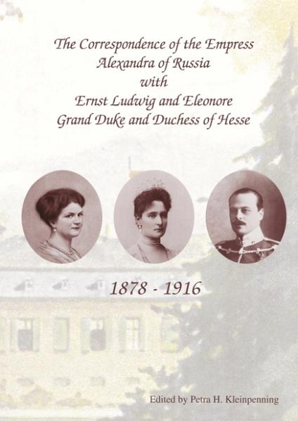 The Correspondence of the Empress Alexandra of Russia with Ernst Ludwig and Eleonore, Grand Duke and Duchess of Hesse. 1878-1916 als Buch von Petr... - Books on Demand GmbH