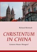 CHRISTENTUM IN CHINA: Gestern-Heute-Morgen?
