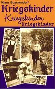 Buschendorf, Klaus: Kriegskinder