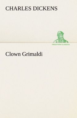 Clown Grimaldi (TREDITION CLASSICS) (German Edition)