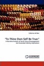 To Thine Own Self Be True - Catherine de Boer