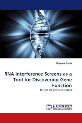 RNA interference Screens as a Tool for Discovering Gene Function - for cancer genetics studies