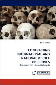 Contrasting International And National Justice Objectives - Sarah Mutesi