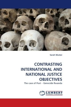 CONTRASTING INTERNATIONAL AND NATIONAL JUSTICE OBJECTIVES