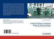 Al-Dagamseh, Abdullah: Cultural Critique in Selected Works of Chinua Achebe